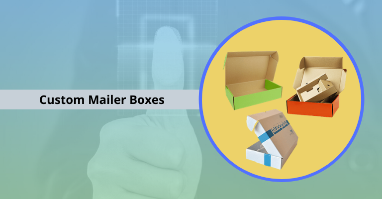 Three Easiest Ways To Impress Your Customers Thru Custom Mailer Boxes